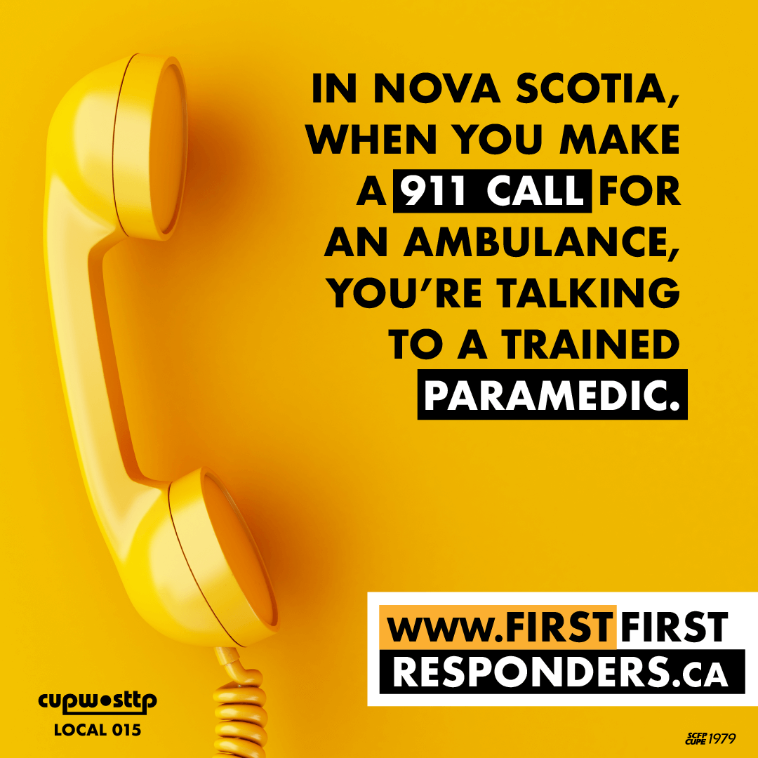 In Nova Scotia, when you make a 911 call for an ambulance, you're talking to a trained paramedic.