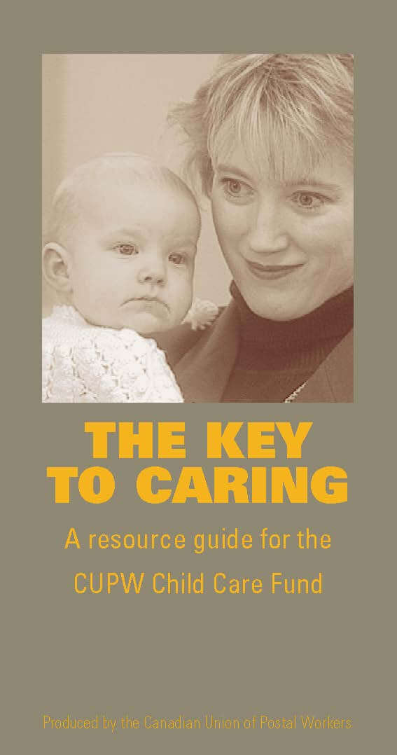 The Key to Caring: A resource guide for the CUPW Child Care Fund