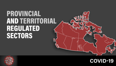 Provincial and Territorial Regulated Sectors and COVID-19