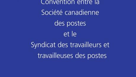 Convention entre la Société canadienne des postes et le Syndicat des travailleurs et travailleuses des postes - Exploitation postale urbaine (Date d'expiration: le 31 janvier 2018)