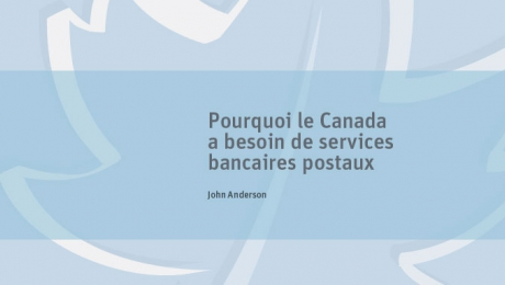 Pourquoi le Canada a besoin de services bancaires postaux