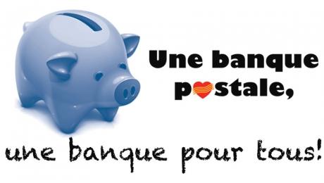 Une banque postale, une banque pour tous!