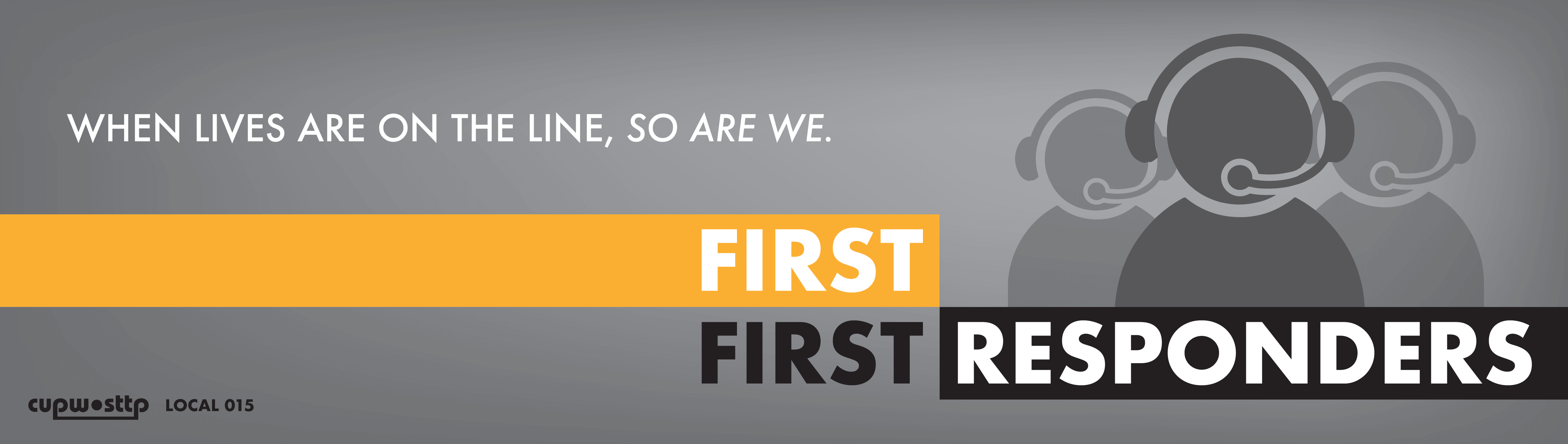 First First Responders - When lives are on the line, so are we.